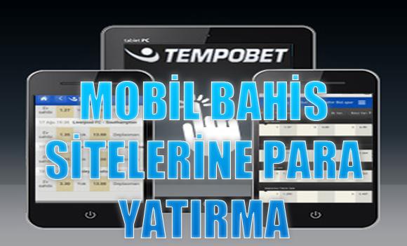 Mobil bahis siteleri, mobil bahis sitelerine para yatırma, Kredi kartıyla ödeme kabul eden bahis siteleri